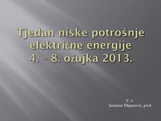 Tjedan niske potrošnje električne energije 4. – 8. ožujka 2013.