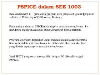PSPICE dalam SEE 1003