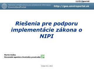 Riešenia pre podporu implementácie zákona o NIPI