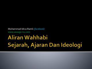 Aliran Wahhabi Sejarah, Ajaran Dan Ideologi