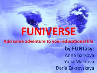 FUNIVERSE Add some adventure to your educational life