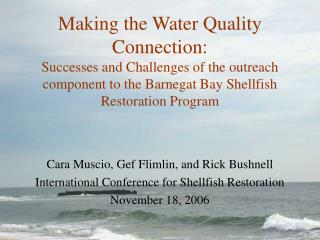 Cara Muscio, Gef Flimlin, and Rick Bushnell International Conference for Shellfish Restoration