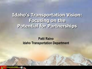 Idaho�s Transportation Vision: Focusing on the  Potential for Partnerships