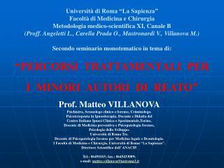 Prof. Matteo VILLANOVA Psichiatra, Sessuologo clinico e forense, Criminologo.