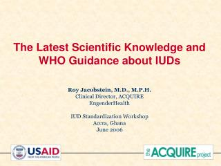 The Latest Scientific Knowledge and  WHO Guidance about IUDs