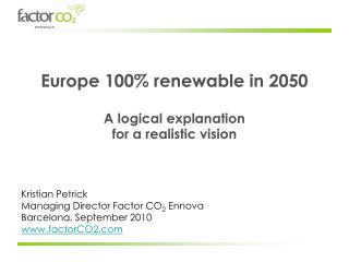 Europe 100% renewable in 2050 A logical explanation for a realistic vision