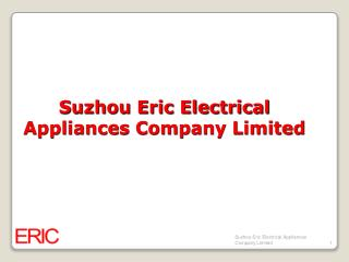 Suzhou Eric Electrical Appliances Company Limited