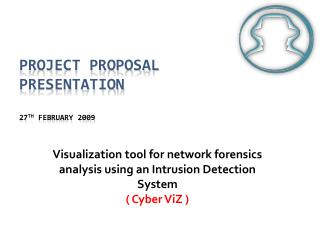 PROJECT PROPOSAL Presentation 27 th  February 2009