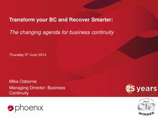 Transform your BC and Recover Smarter: The changing agenda for business continuity
