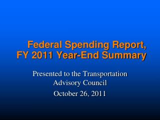 Federal Spending Report, FY 2011 Year-End Summary