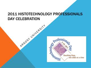2011  Histotechnology  Professionals Day Celebration