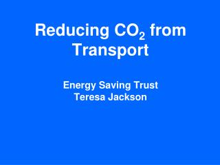 Reducing CO2 from Transport