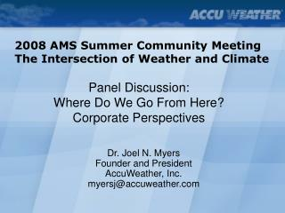 2008 AMS Summer Community Meeting The Intersection of Weather and Climate