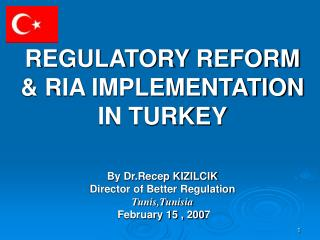 REGULATORY REFORM & RIA IMPLEMENTATION  IN TURKEY