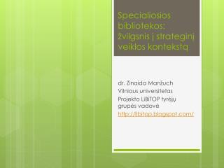 Specialiosios bibliotekos: žvilgsnis į strateginį veiklos kontekstą