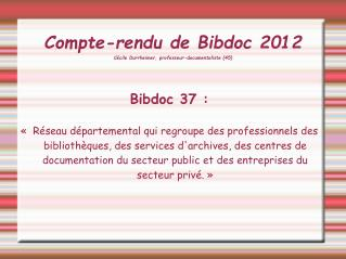Compte-rendu de Bibdoc 2012 Cécile Durrheimer, professeur-documentaliste (45)