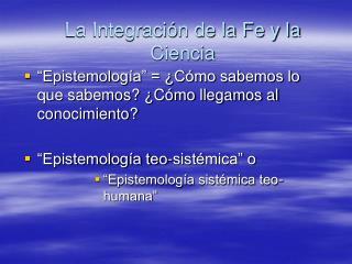 La Integración de la Fe y la Ciencia