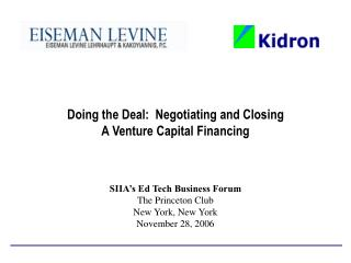 Doing the Deal:  Negotiating and Closing A Venture Capital Financing