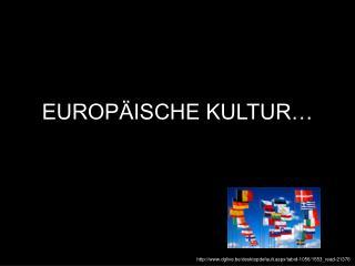 EUROPÄISCHE KULTUR…