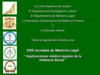 La Corte Suprema de Justicia El Organismo de Investigación Judicial
