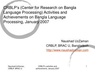 CRBLP s Center for Research on Bangla Language Processing Activities and Achievements on Bangla Language Processing, Jan
