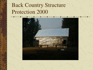 Back Country Structure Protection 2000