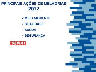 PRINCIPAIS AÇÕES DE MELHORIAS 2012