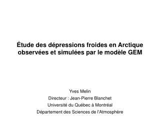 Étude des dépressions froides en Arctique observées et simulées par le modèle GEM
