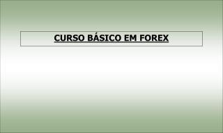 CURSO BÁSICO EM FOREX
