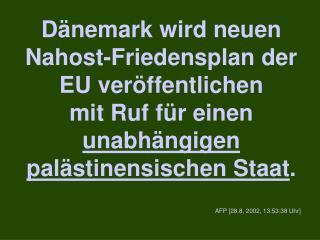 Dänemark wird neuen Nahost - Friedensplan der EU veröffentlichen