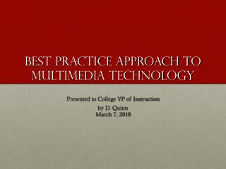 Best Practice Approach to multimedia technology