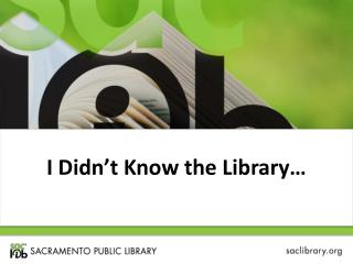 I Didn't Know the Library…