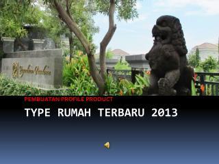 TYPE RUMAH terbaru 2013
