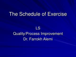 The Schedule of Exercise