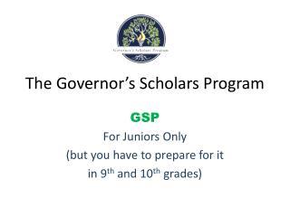 The Governor�s Scholars Program