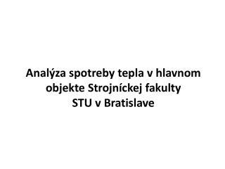 Klimatické podmienky v Bratislave Charakteristika hlavného objektu SjF