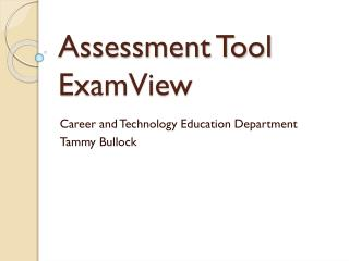 Assessment Tool ExamView
