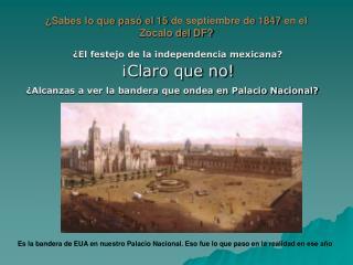 ¿Sabes lo que pasó el 15 de septiembre de 1847 en el Zócalo del DF?