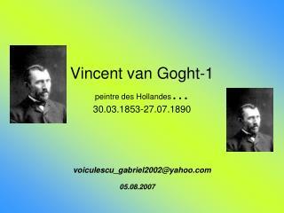 Vincent van Goght-1 peintre des Hollandes … 30.03.1853-27.07.1890