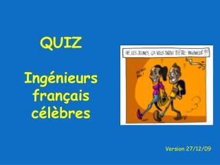 QUIZ Ingénieurs français célèbres