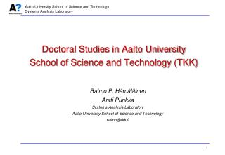 Doctoral Studies in Aalto University School of Science and Technology (TKK)