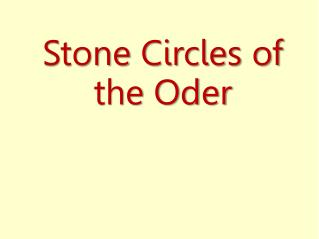 Stone  Circles  of  the Oder