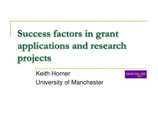 Success factors in grant applications and research projects