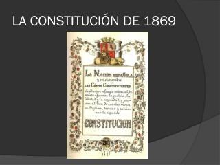 LA CONSTITUCIÓN DE 1869