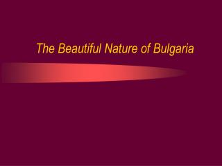 The Beautiful Nature of Bulgaria