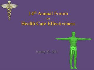 14 th  Annual Forum on Health Care Effectiveness
