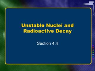 Unstable Nuclei and Radioactive Decay
