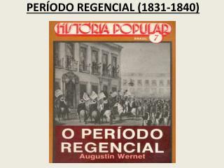 PER�ODO REGENCIAL (1831-1840)