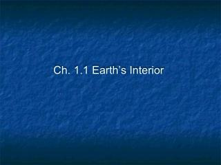 Ch. 1.1 Earth's Interior