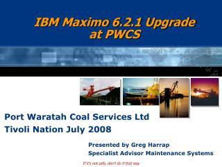 IBM Maximo 6.2.1 Upgrade at PWCS